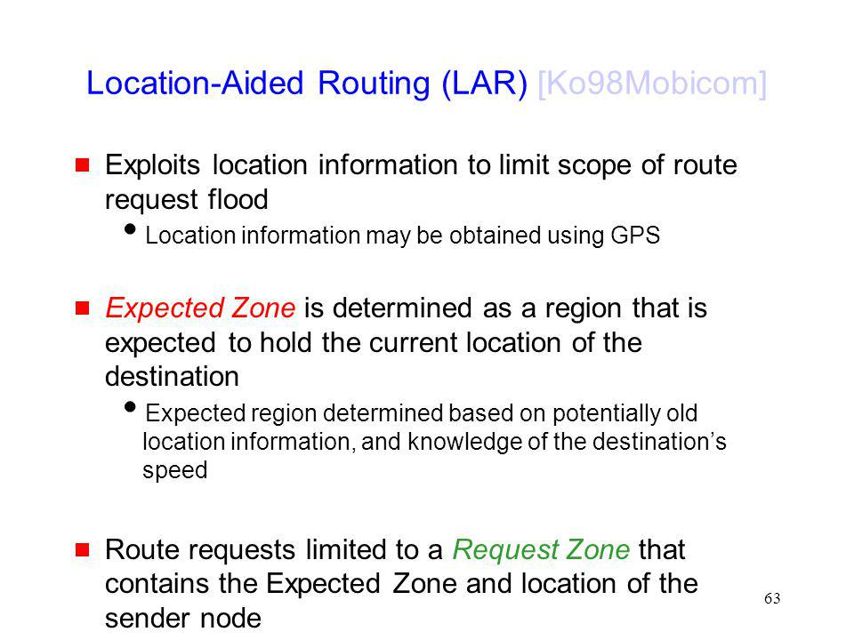 Location-Aided Routing (LAR) [Ko98Mobicom]